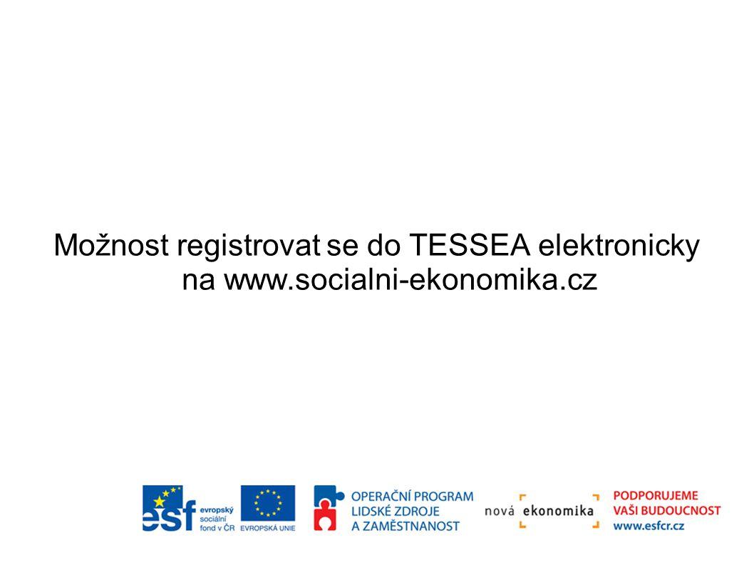 Možnost registrovat se do TESSEA elektronicky na www.socialni-ekonomika.cz