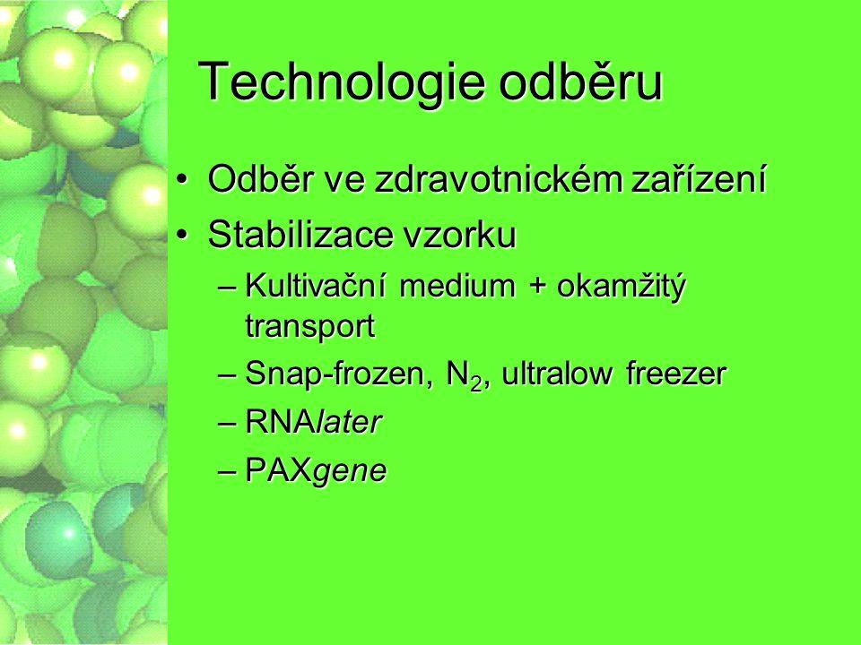 Technologie odběru Odběr ve zdravotnickém zařízeníOdběr ve zdravotnickém zařízení Stabilizace vzorkuStabilizace vzorku –Kultivační medium + okamžitý t