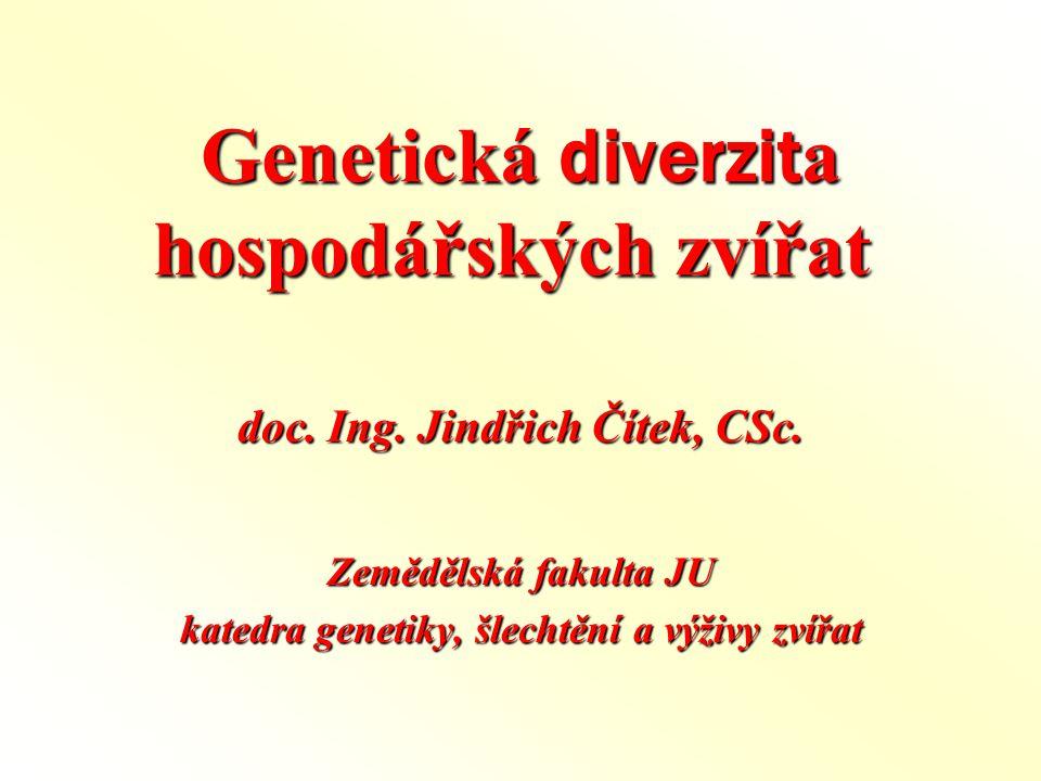 Genetická diverzit a hospodářských zvířat Genetická diverzit a hospodářských zvířat doc.