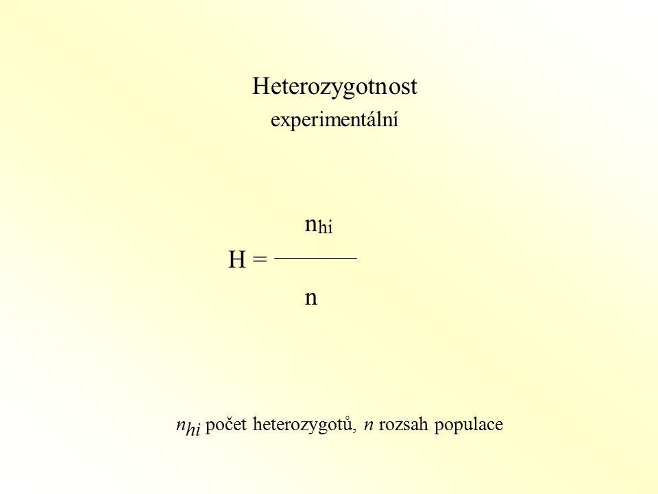 Heterozygotnost experimentální n hi H = n n hi počet heterozygotů, n rozsah populace