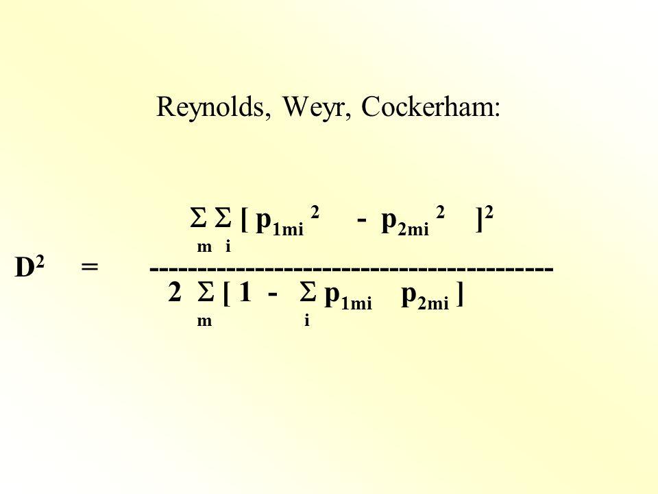 Reynolds, Weyr, Cockerham:   [ p 1mi 2 - p 2mi 2 ] 2 m i D 2 = ------------------------------------------ 2  [ 1 -  p 1mi p 2mi ] m i