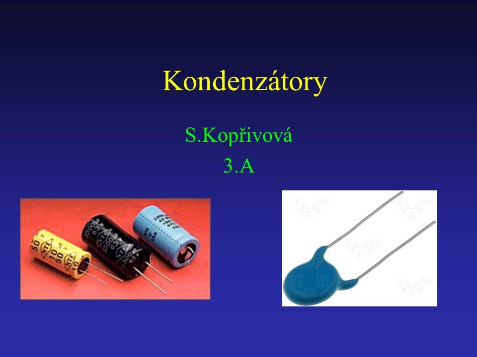 Kondenzátory S.Kopřivová 3.A