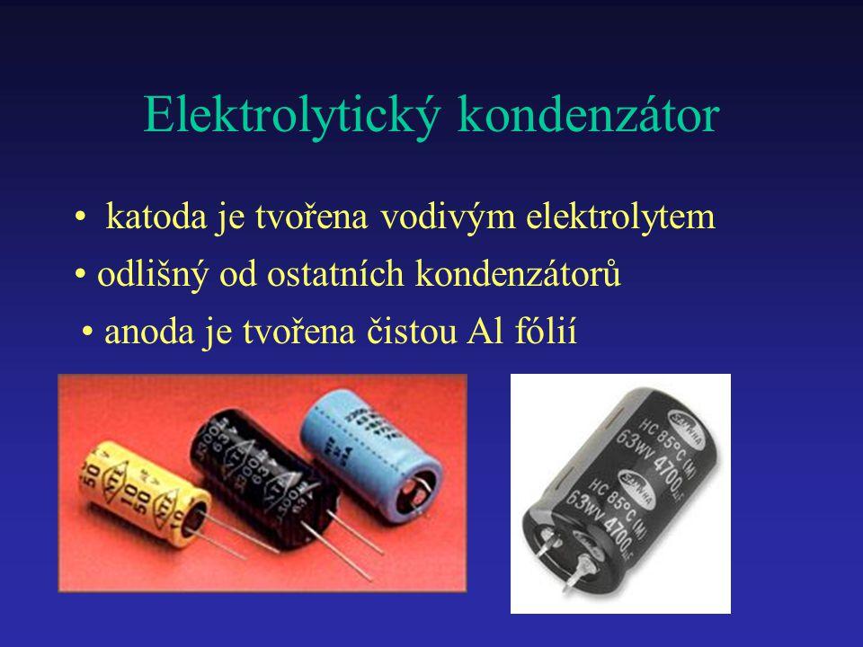 Elektrolytický kondenzátor katoda je tvořena vodivým elektrolytem anoda je tvořena čistou Al fólií odlišný od ostatních kondenzátorů