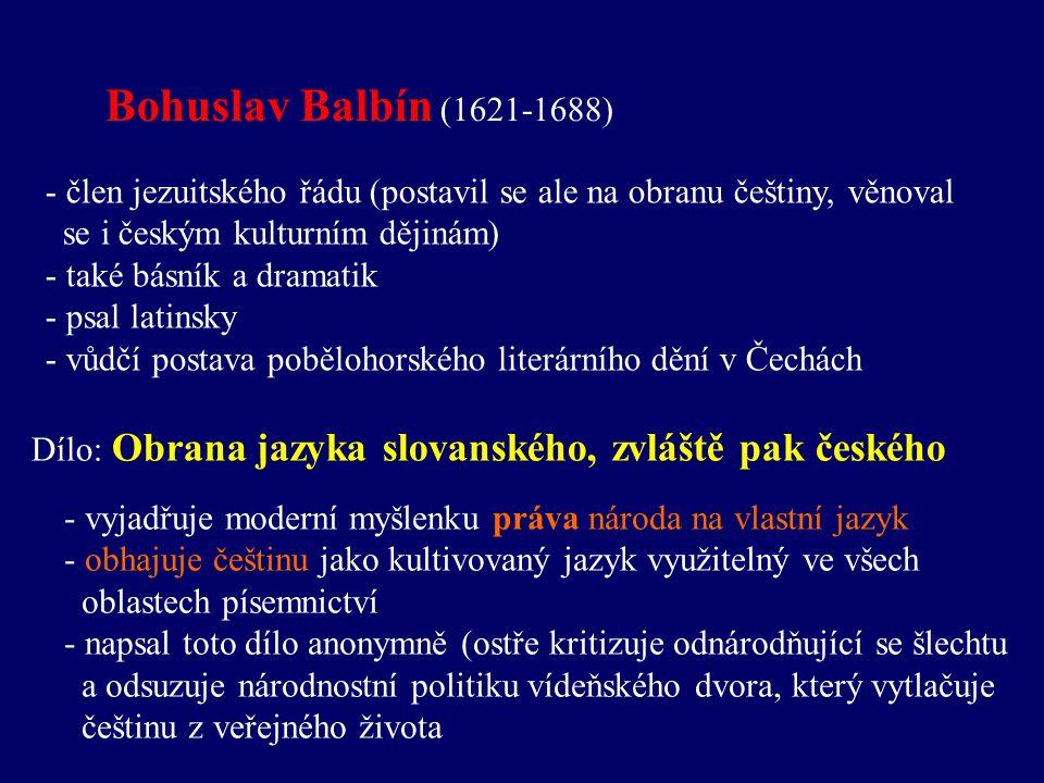 Nová literatura vzniká i zásluhou jezuitů: Bedřich Bridel (1619-1680) - katolický misionář (zemřel, když pomáhal ošetřovat nemocné na svém misijním pobytu v Kutné Hoře při morové epidemii v roce 1680) - profesor rétoriky - překladatel náboženských knih - významný tvůrce duchovní lyriky - psal česky Dílo: rozsáhlá duchovná báseň Co Bůh.