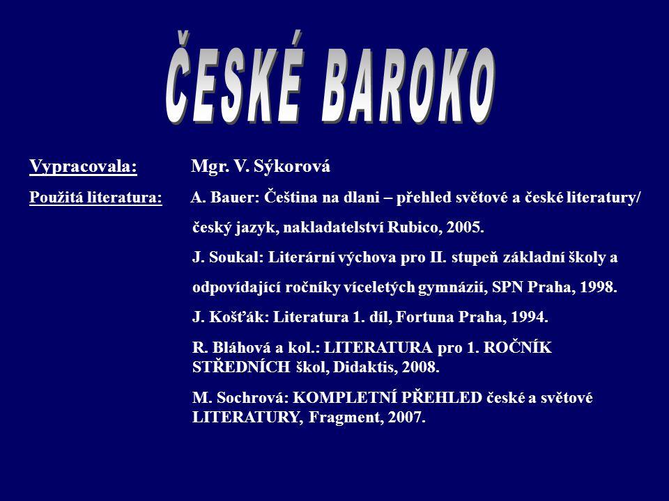 (v českých zemích od první poloviny 17. st., vrchol v první polovině 18. st.)