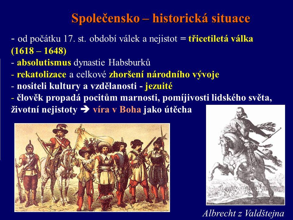 Společensko – historická situace - od počátku 17.st.