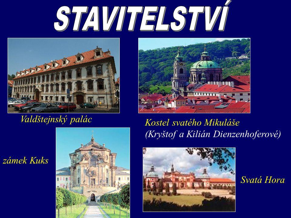 Valdštejnský palác Kostel svatého Mikuláše (Kryštof a Kilián Dienzenhoferové) zámek Kuks Svatá Hora