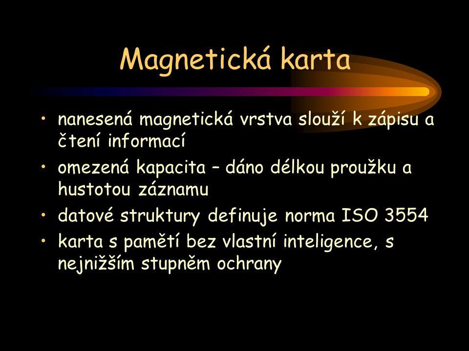 Magnetická karta nanesená magnetická vrstva slouží k zápisu a čtení informací omezená kapacita – dáno délkou proužku a hustotou záznamu datové struktu