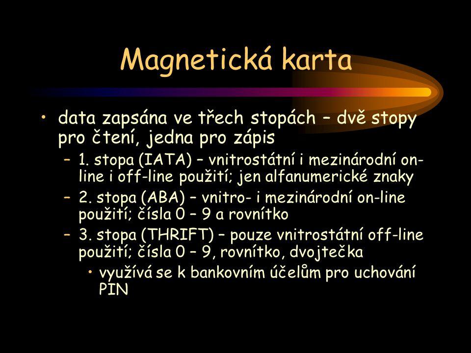 Magnetická karta data zapsána ve třech stopách – dvě stopy pro čtení, jedna pro zápis –1. stopa (IATA) – vnitrostátní i mezinárodní on- line i off-lin