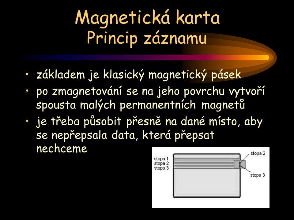 Magnetická karta Princip záznamu základem je klasický magnetický pásek po zmagnetování se na jeho povrchu vytvoří spousta malých permanentních magnetů