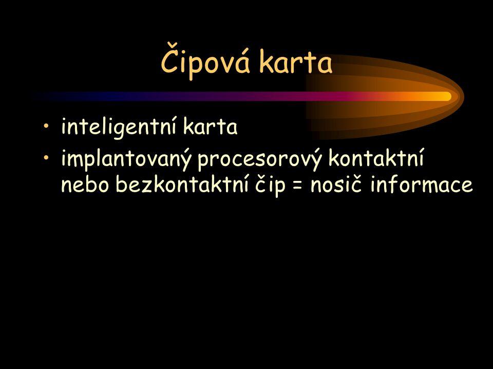 Čipová karta inteligentní karta implantovaný procesorový kontaktní nebo bezkontaktní čip = nosič informace