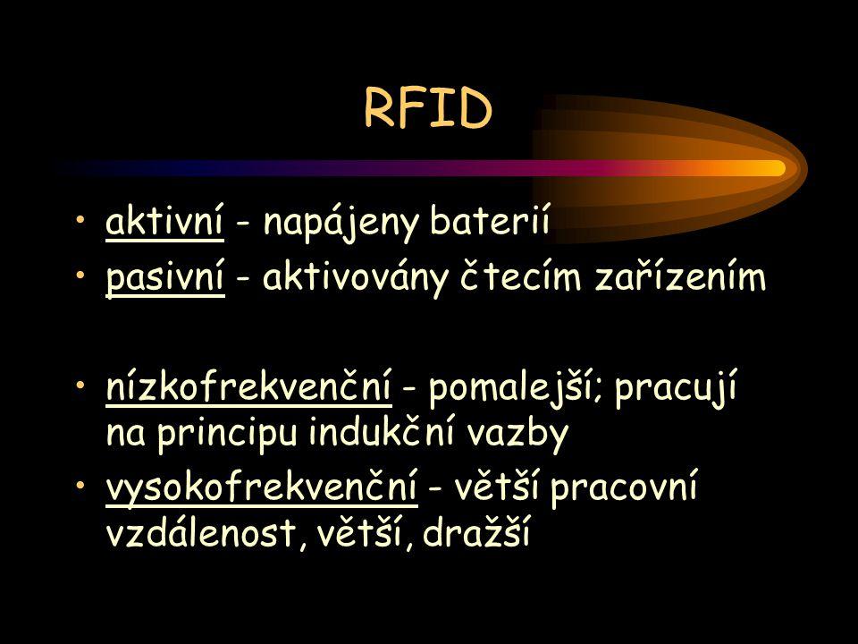 RFID aktivní - napájeny baterií pasivní - aktivovány čtecím zařízením nízkofrekvenční - pomalejší; pracují na principu indukční vazby vysokofrekvenční