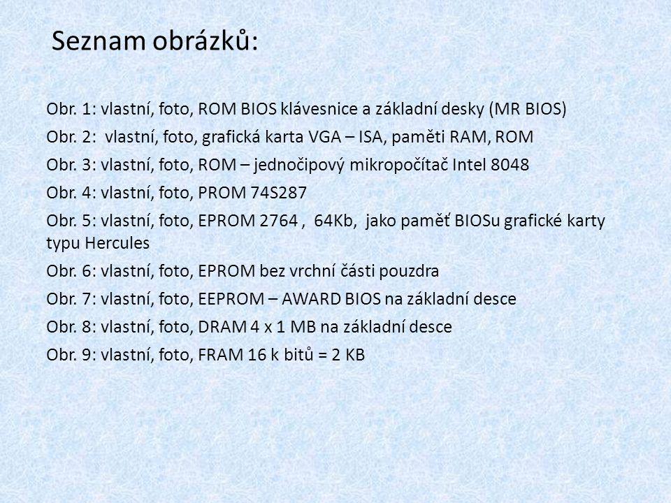Seznam obrázků: Obr. 1: vlastní, foto, ROM BIOS klávesnice a základní desky (MR BIOS) Obr. 2: vlastní, foto, grafická karta VGA – ISA, paměti RAM, ROM
