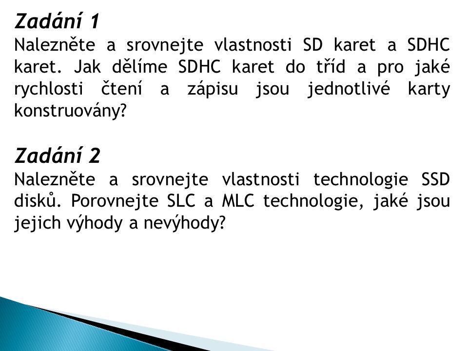 Zadání 1 Nalezněte a srovnejte vlastnosti SD karet a SDHC karet.