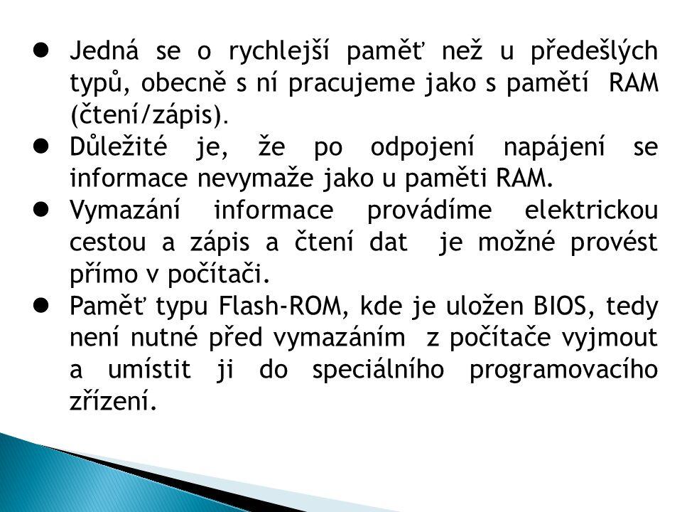 Jedná se o rychlejší paměť než u předešlých typů, obecně s ní pracujeme jako s pamětí RAM (čtení/zápis).