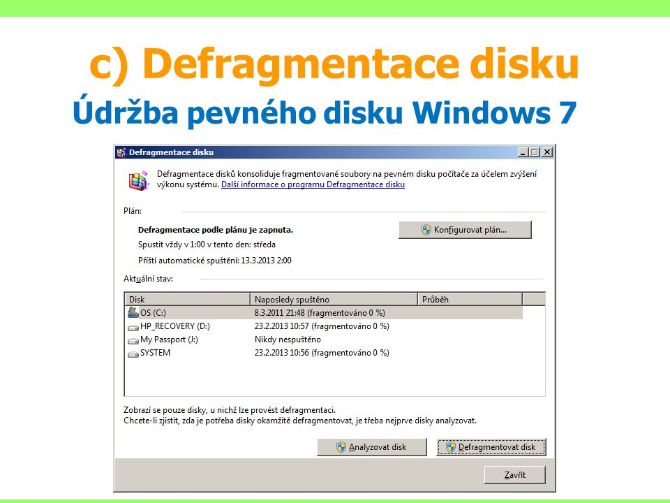c) Defragmentace disku Údržba pevného disku Windows 7