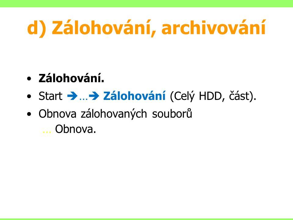 d) Zálohování, archivování Zálohování. Start  …  Zálohování (Celý HDD, část).