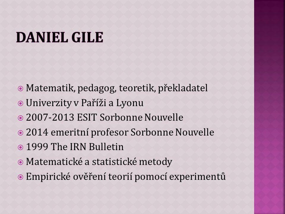  Matematik, pedagog, teoretik, překladatel  Univerzity v Paříži a Lyonu  2007-2013 ESIT Sorbonne Nouvelle  2014 emeritní profesor Sorbonne Nouvell