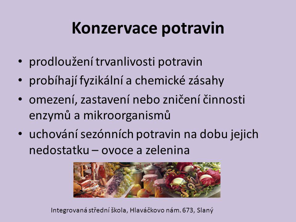 Konzervace potravin prodloužení trvanlivosti potravin probíhají fyzikální a chemické zásahy omezení, zastavení nebo zničení činnosti enzymů a mikroorg
