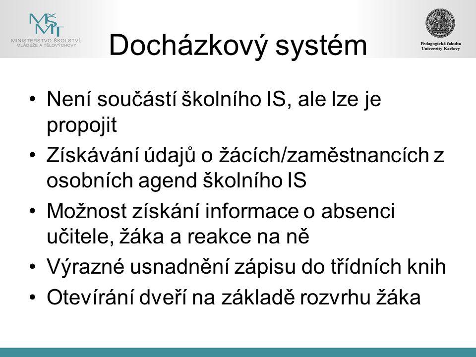 Docházkový systém Není součástí školního IS, ale lze je propojit Získávání údajů o žácích/zaměstnancích z osobních agend školního IS Možnost získání i