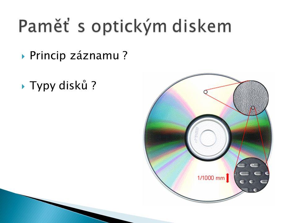  Princip záznamu  Typy disků