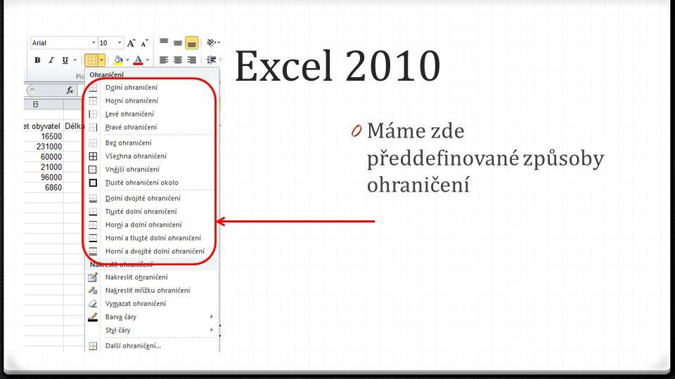 Excel 2010 0 Máme zde předdefinované způsoby ohraničení