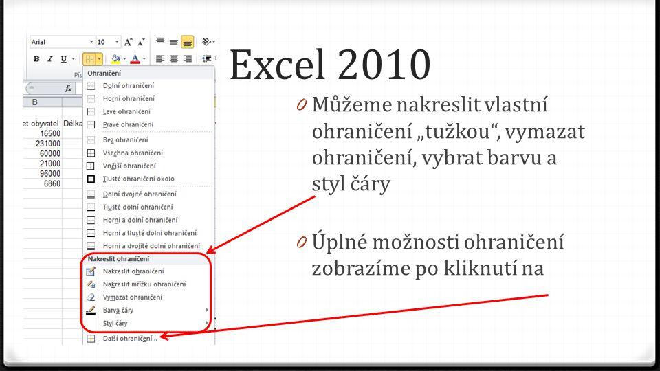"""Excel 2010 0 Můžeme nakreslit vlastní ohraničení """"tužkou , vymazat ohraničení, vybrat barvu a styl čáry 0 Úplné možnosti ohraničení zobrazíme po kliknutí na"""