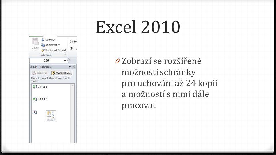 Excel 2010 0 Zobrazí se rozšířené možnosti schránky pro uchování až 24 kopií a možností s nimi dále pracovat