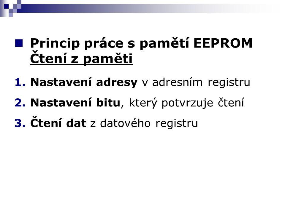 Registry EEAR – adresový registr (počet bitů podle kapacity paměti EEPROM) EEDR – datový registr (8 bitů) EECR - řídící registr Funkce