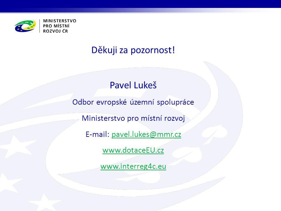 Děkuji za pozornost! Pavel Lukeš Odbor evropské územní spolupráce Ministerstvo pro místní rozvoj E-mail: pavel.lukes@mmr.czpavel.lukes@mmr.cz www.dota
