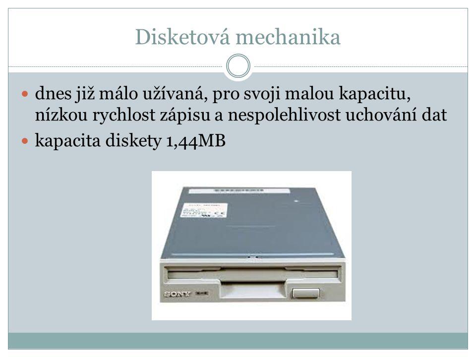 Disketová mechanika dnes již málo užívaná, pro svoji malou kapacitu, nízkou rychlost zápisu a nespolehlivost uchování dat kapacita diskety 1,44MB