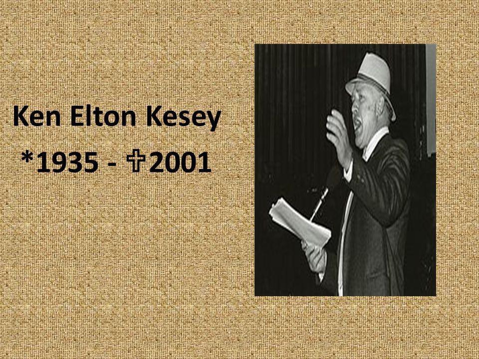 Ken Elton Kesey *1935 -  2001