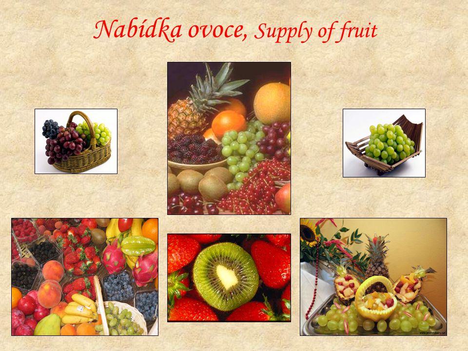 Nabídka ovoce, Supply of fruit