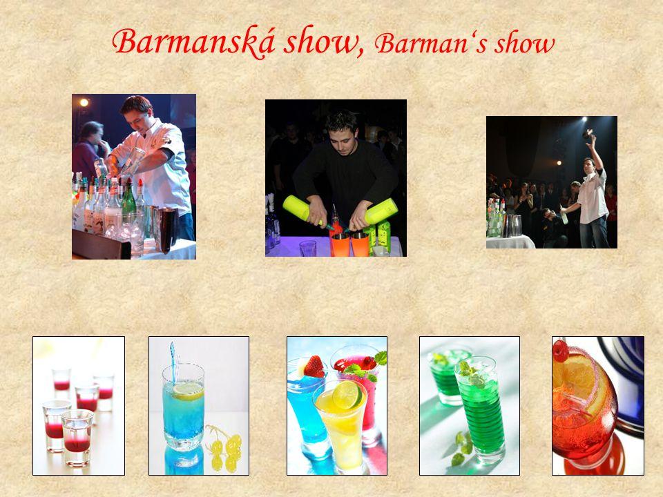Barmanská show, Barman's show
