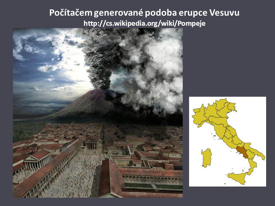 Počítačem generované podoba erupce Vesuvu http://cs.wikipedia.org/wiki/Pompeje