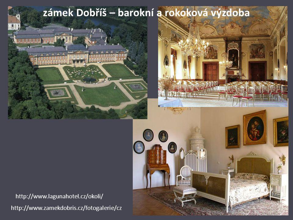 zámek Dobříš – barokní a rokoková výzdoba http://www.lagunahotel.cz/okoli/ http://www.zamekdobris.cz/fotogalerie/cz