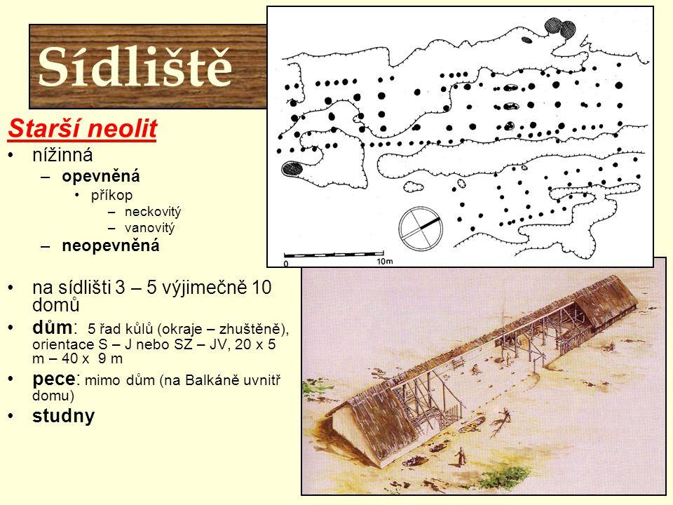Hlavní znaky neolitu Starší neolit nížinná –opevněná příkop –neckovitý –vanovitý –neopevněná na sídlišti 3 – 5 výjimečně 10 domů dům: 5 řad kůlů (okra
