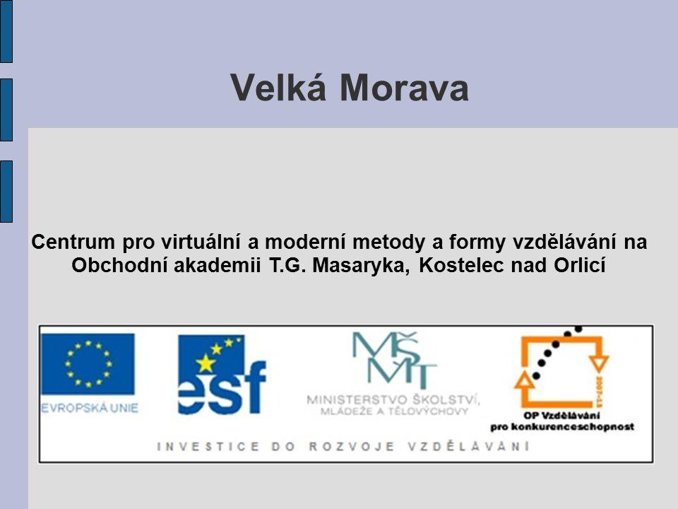 Velká Morava Centrum pro virtuální a moderní metody a formy vzdělávání na Obchodní akademii T.G. Masaryka, Kostelec nad Orlicí