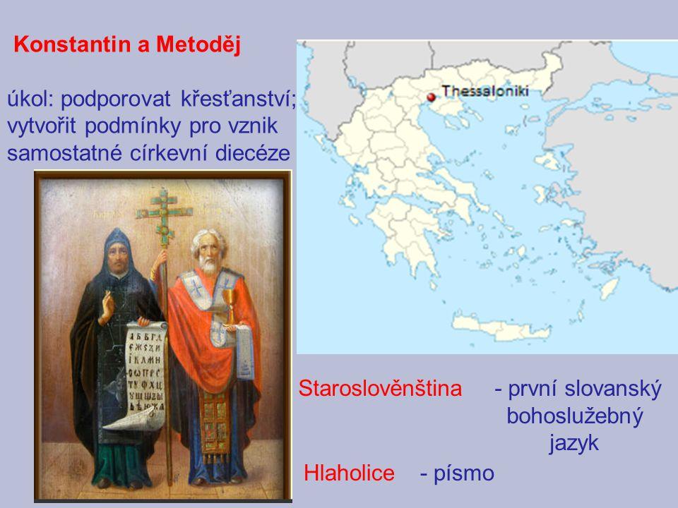 Konstantin a Metoděj úkol: podporovat křesťanství; vytvořit podmínky pro vznik samostatné církevní diecéze Staroslověnština - první slovanský bohosluž