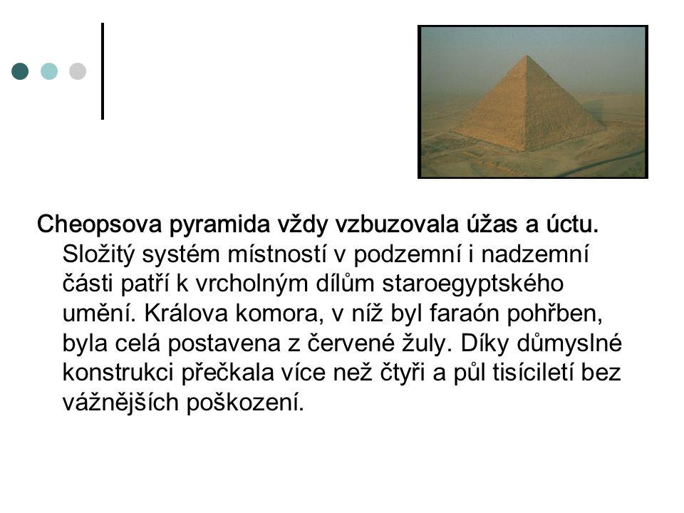 Cheopsova pyramida vždy vzbuzovala úžas a úctu.