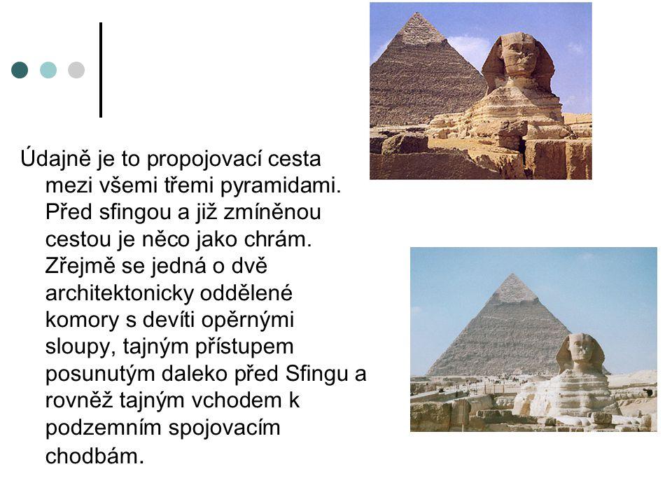 Údajně je to propojovací cesta mezi všemi třemi pyramidami.