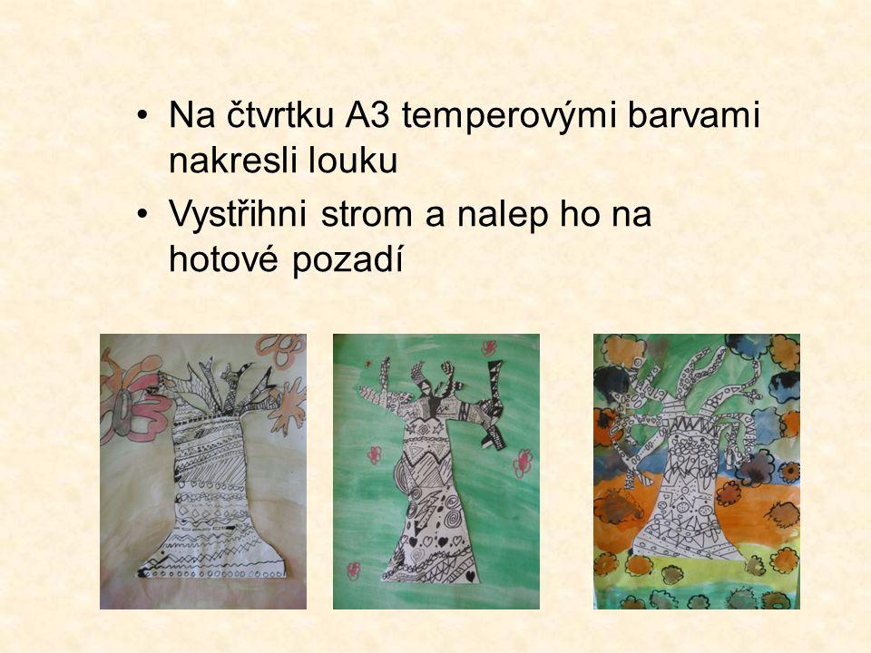 Na čtvrtku A3 temperovými barvami nakresli louku Vystřihni strom a nalep ho na hotové pozadí