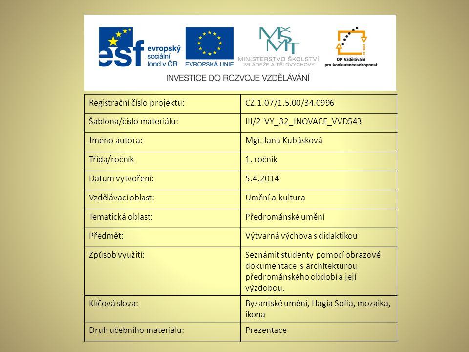 Registrační číslo projektu:CZ.1.07/1.5.00/34.0996 Šablona/číslo materiálu:III/2 VY_32_INOVACE_VVD543 Jméno autora:Mgr. Jana Kubásková Třída/ročník1. r