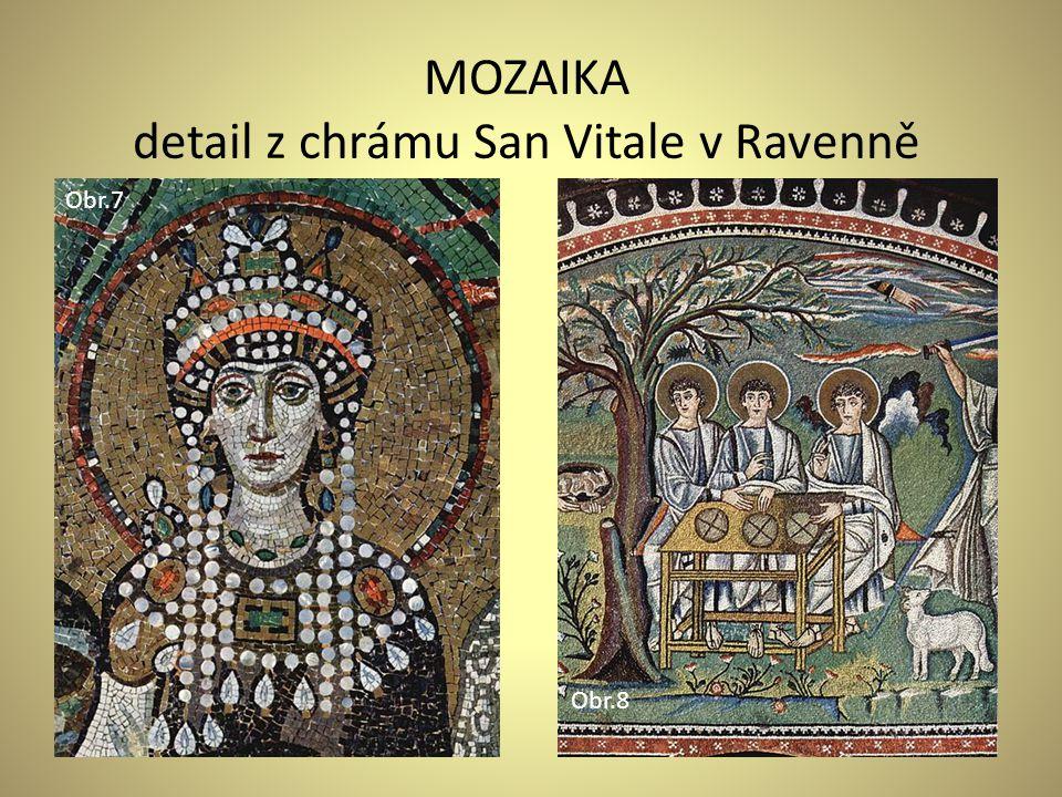 MOZAIKA detail z chrámu San Vitale v Ravenně Obr.7 Obr.8