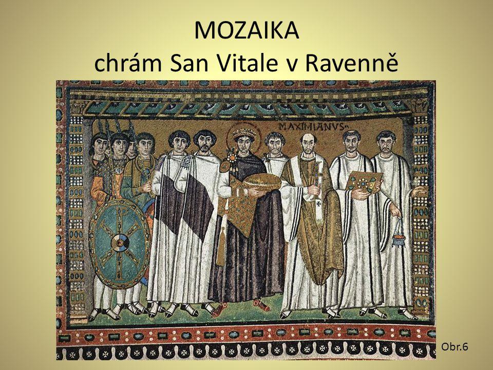 MOZAIKA chrám San Vitale v Ravenně Obr.6