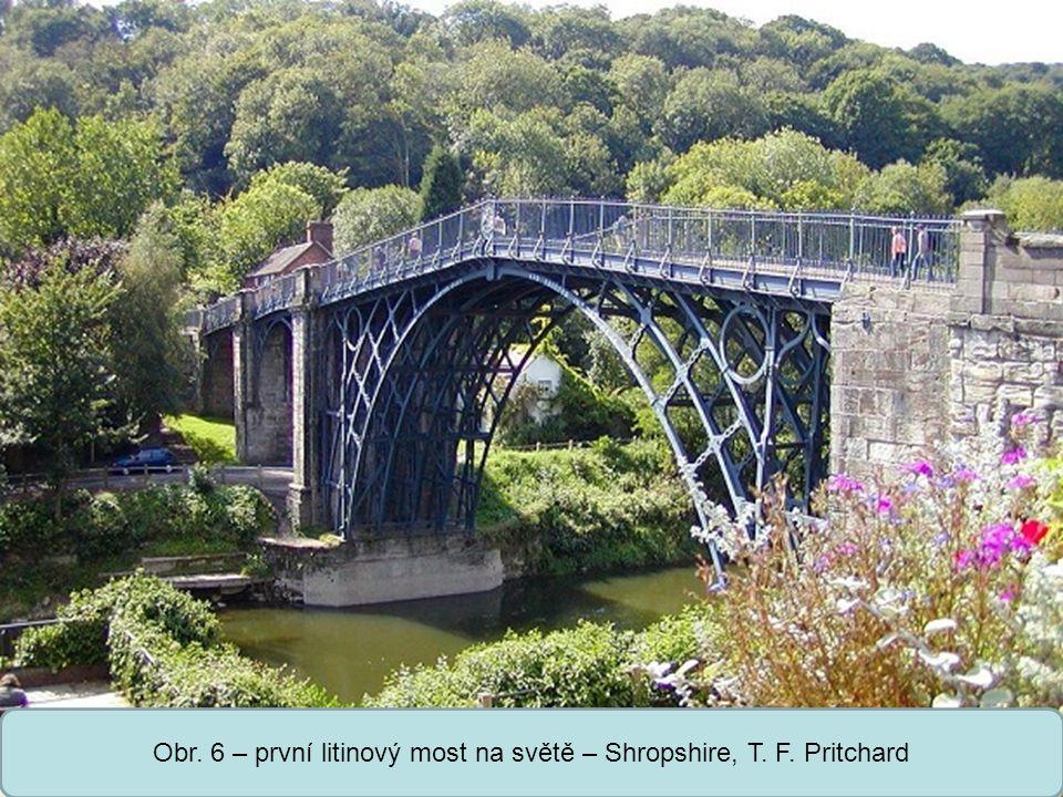 Střední škola Oselce Obr. 6 – první litinový most na světě – Shropshire, T. F. Pritchard