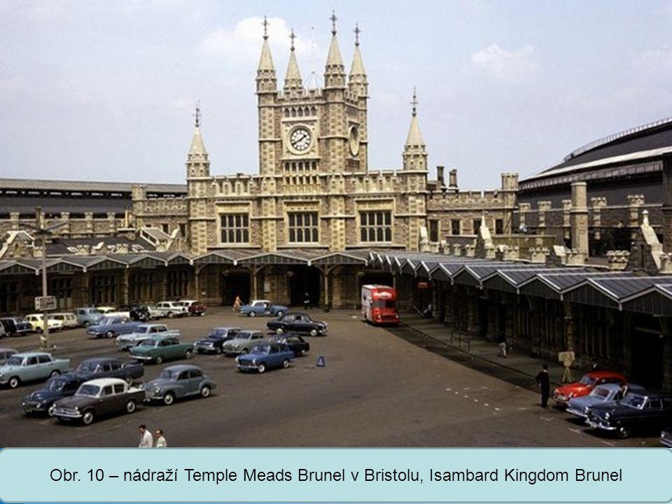 Střední škola Oselce Obr. 10 – nádraží Temple Meads Brunel v Bristolu, Isambard Kingdom Brunel