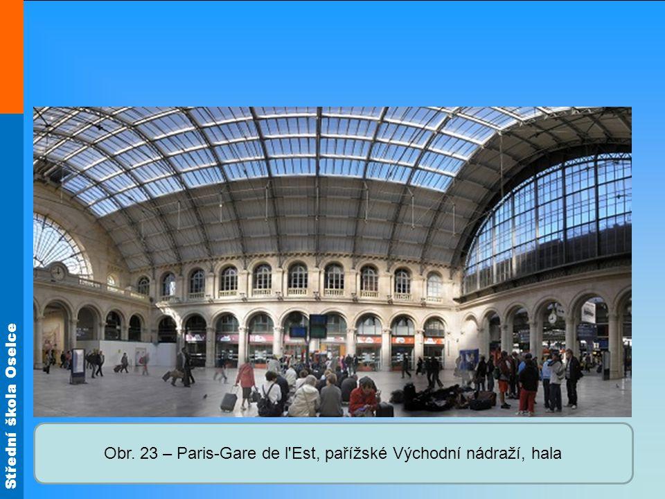 Střední škola Oselce Obr. 23 – Paris-Gare de l Est, pařížské Východní nádraží, hala