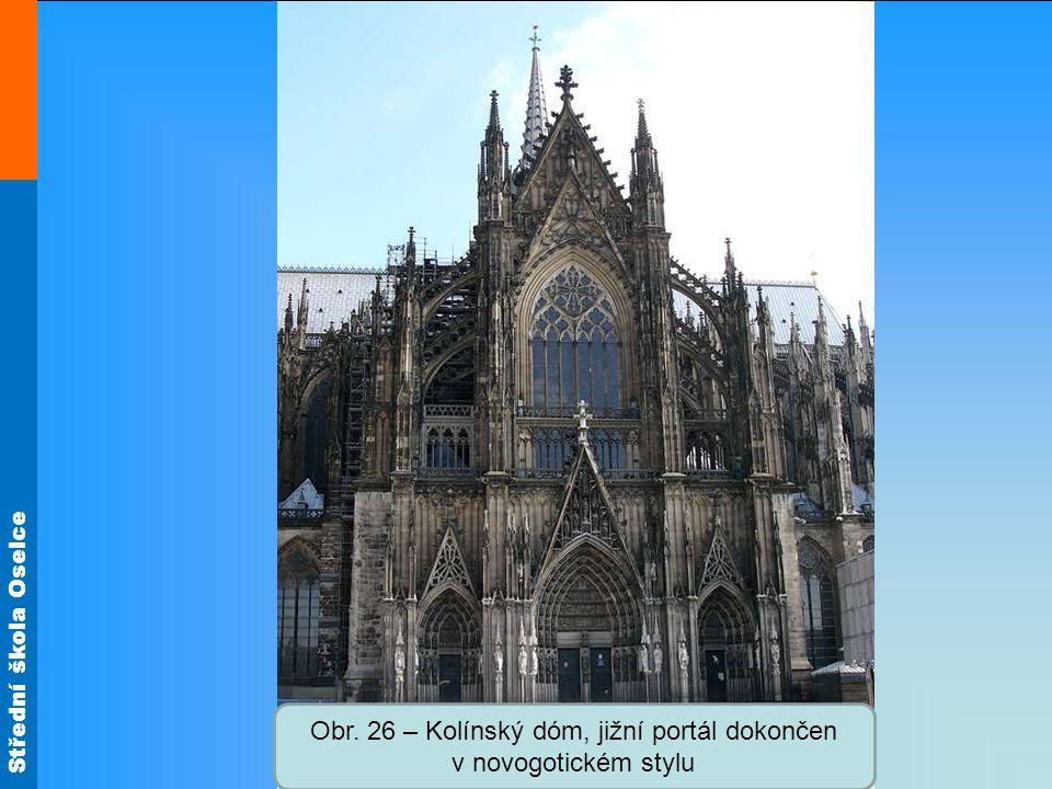 Střední škola Oselce Obr. 26 – Kolínský dóm, jižní portál dokončen v novogotickém stylu
