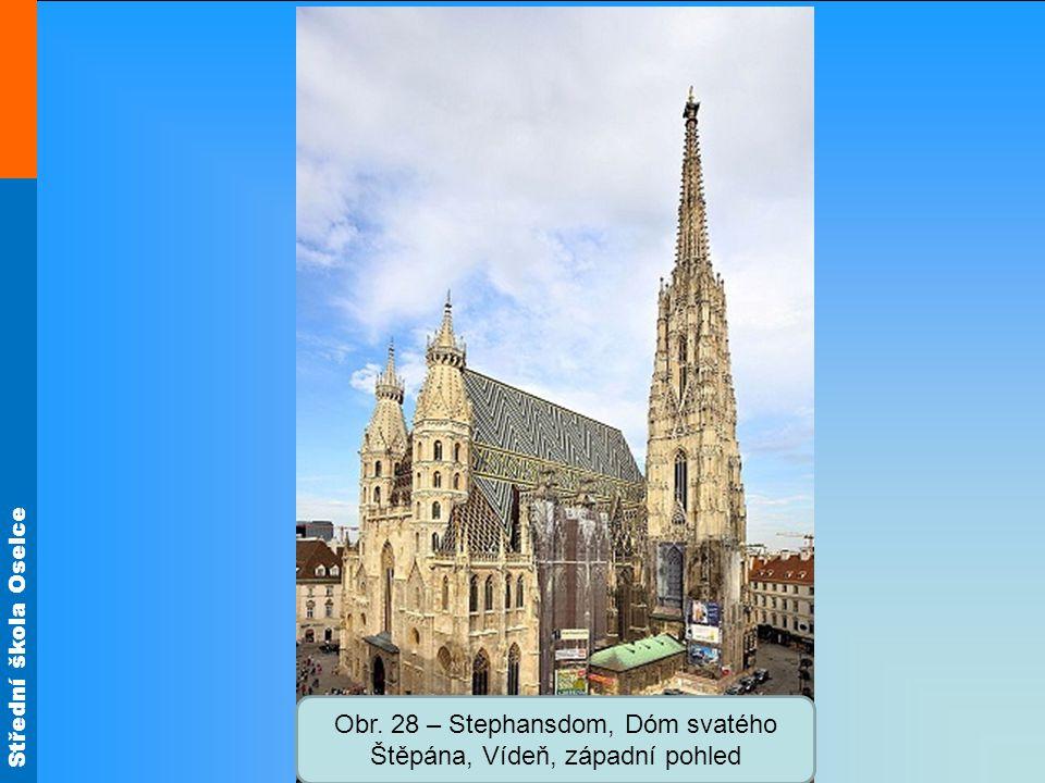 Střední škola Oselce Obr. 28 – Stephansdom, Dóm svatého Štěpána, Vídeň, západní pohled